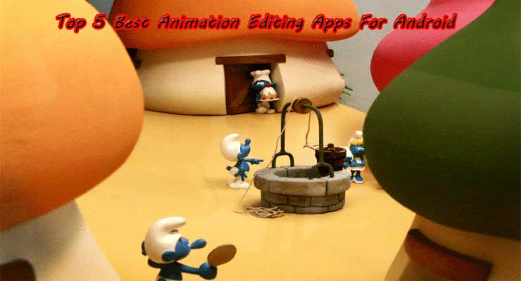 Animation Editing Apps